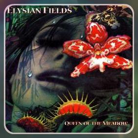 Elysian Fields - Queen of the Meadow (2000)